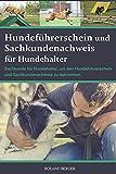 Hundeführerschein und Sachkundenachweis für Hundehalter: Sachkunde für Hundehalter, um den Hundeführerschein und...